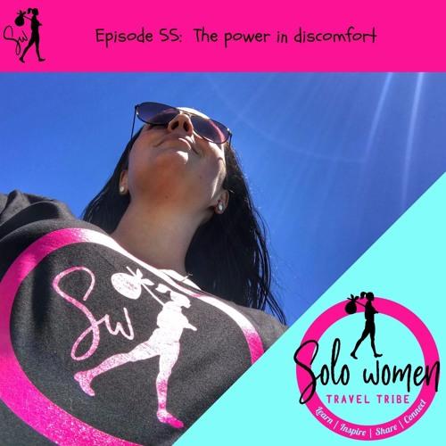 055: The power in discomfort