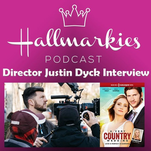 Hallmarkies BONUS: Director Justin Dyck Interview (A Very Country Wedding UpTV)