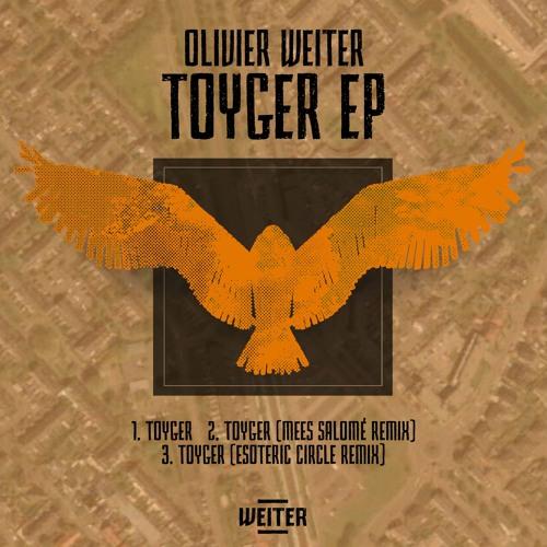Olivier Weiter - Toyger (Mees Salomé Remix)