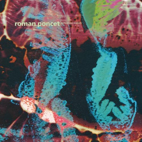 FIGURE X10 - ROMAN PONCET - GYPSOPHILA REMIXES