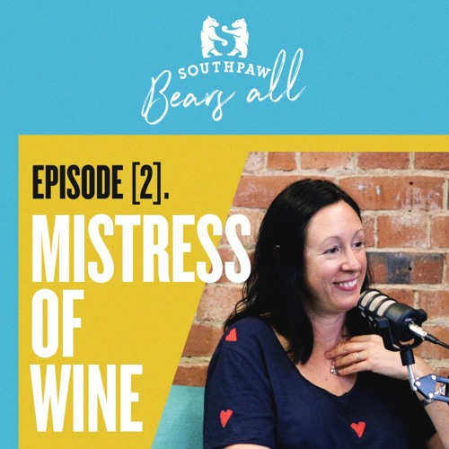 Southpaw Bears All - Ep 2: Mistress Of Wine