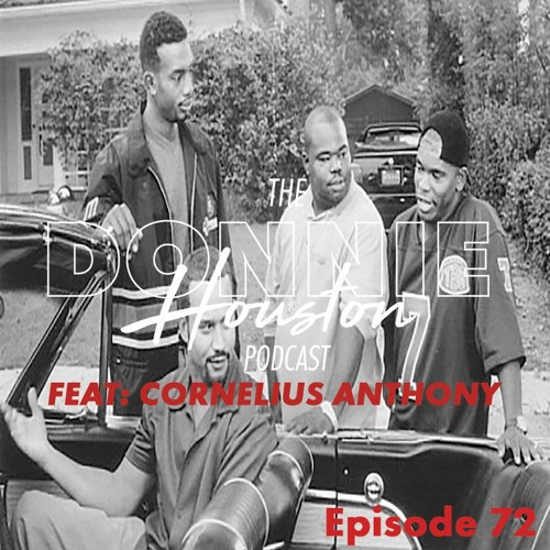 "Episode 72 | ""Champagne"" feat. Cornelius Anthony"