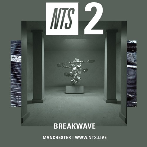 [BREAKWAVE [NTS] 29 June 2019]
