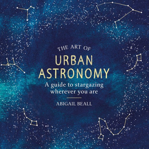 The Art Of Urban Astronomy by Abigail Beall, read by Nicky Diss