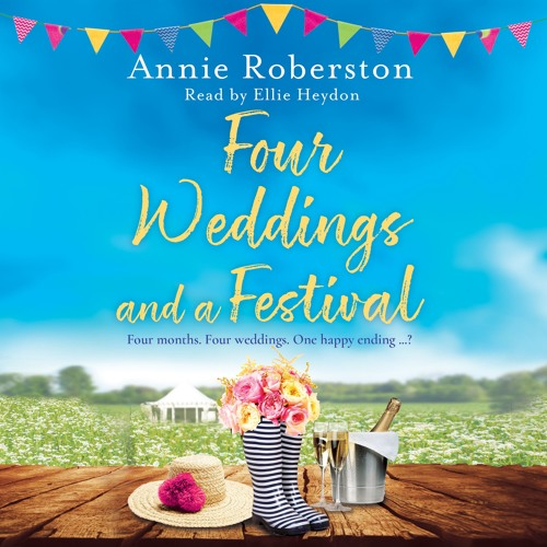 Four Weddings and a Festival by Annie Robertson, read by Ellie Heydon