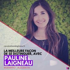 104. Pauline Laigneau (Gemmyo / Le Gratin): La meilleure façon de se distinguer