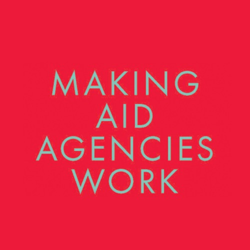 Making Aid Agencies Work