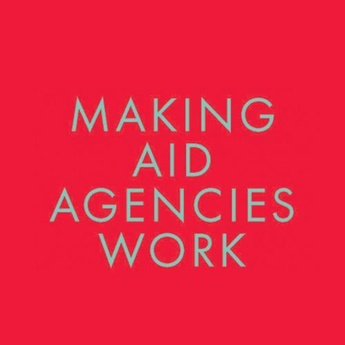 Making Aid Agencies Work