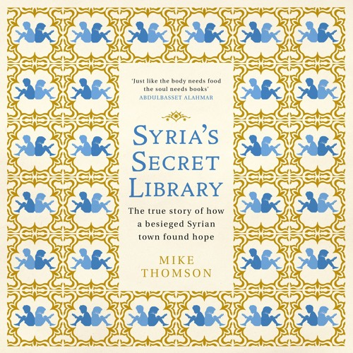 Syria's Secret Library by Mike Thomson, read by David Rintoul