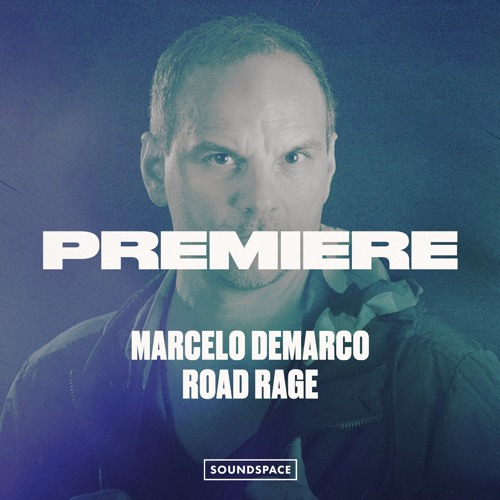 Premiere: Marcelo Demarco - Road Rage [Suro Records]