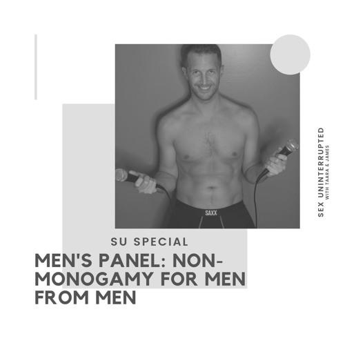 Show 38: Men's Panel - Non-Monogamy for Men from Men 2.0