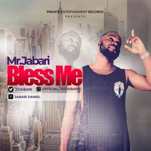 Mr.Jabari - Bless Me(Prod.Ssnowbeatz)