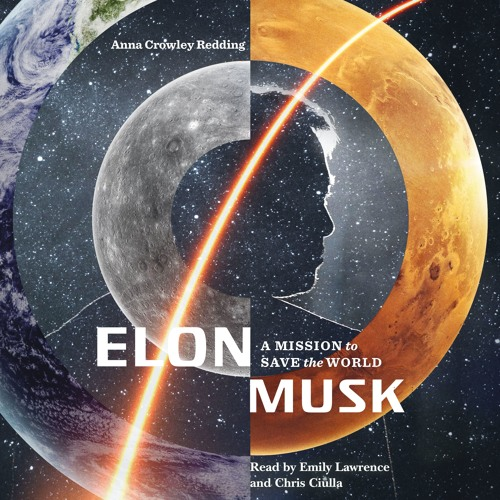 Elon Musk: A Mission to Save the World by Anna Crowley Redding, audiobook excerpt