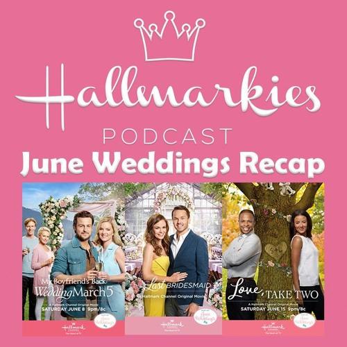 Hallmarkies: June Weddings 2019 Recap