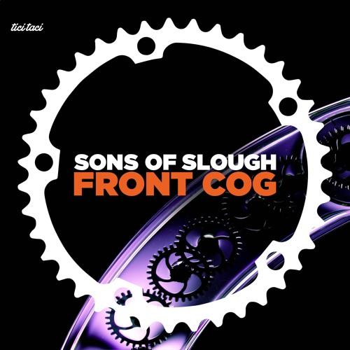 tici taci 053 - Sons of Slough - Front Cog (plus remixes)