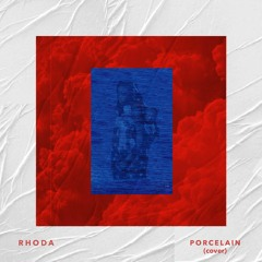 Rhoda. -Porcelain (Red Hot Chili Peppers Cover)
