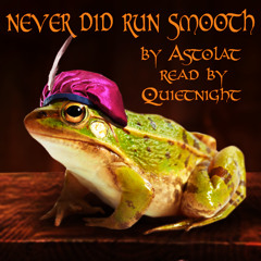 Never Did Run Smooth