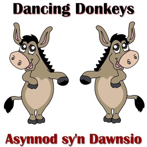 Dancing Donkeys / Asynnod sy'n Dawnsio