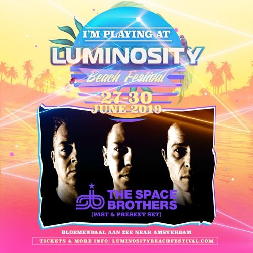 The Space Brothers @ Luminosity Beach Festival 2019