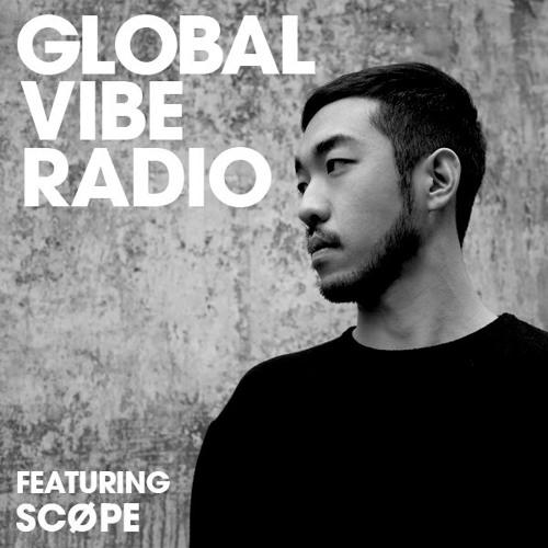 Global Vibe Radio 169 Feat. Scøpe (SCOPÁVIK)
