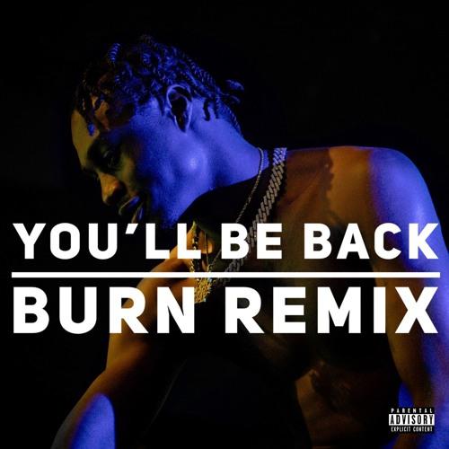 Lil Tjay - You'll Be Back (Burn Remix) by Lil Tjay | Free