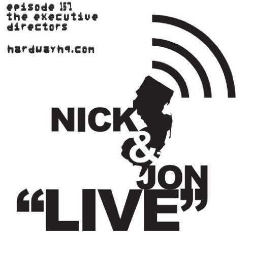 """Nick and Jon: """"Live"""" in New Jersey #157 - The Executive Directors - 7/2/19"""