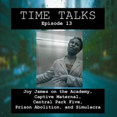 Joy James on the Academy, Captive Maternal, Central park Five, Prison Abolition, and Simulacra
