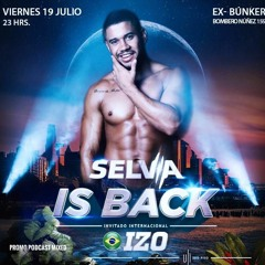 SELVA IS BACK - (SPECIAL PODCAST)