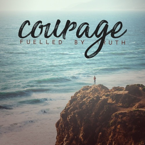 Courage - Tell the Truth