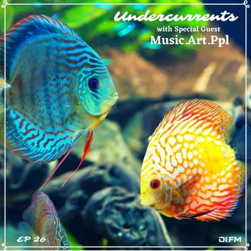 Undercurrents EP26 ▪️ GUEST: Music.Art.Ppl ▪️ June 21 '19