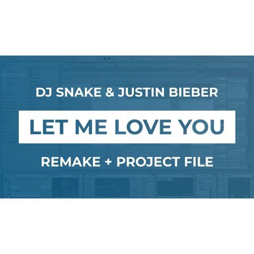 DJ Snake ft  Justin Bieber - Let Me Love You [Remake +