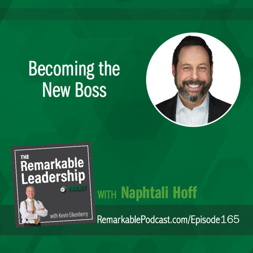 Becoming the New Boss with Naphtali Hoff