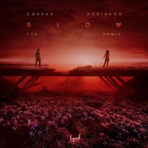 CORSAK - GLOW Feat. Robinson (CYH Remix)