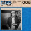 CR8M8S MIX008: Acid Chess Club 18/03/2019