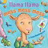 Llama Llama Mess Mess Mess by Anna Dewdney, Reed Duncan, read by Cassandra Campbell