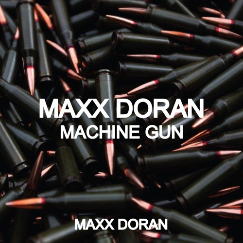 Maxx Doran - Machine Gun (FREE DOWNLOAD)