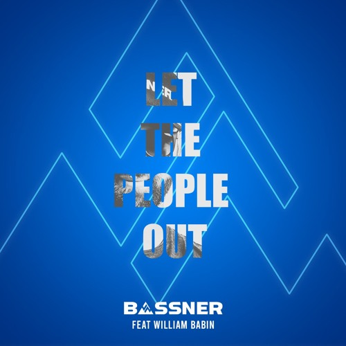 Bassner Feat. William - Let The People Out (Radio Edit)