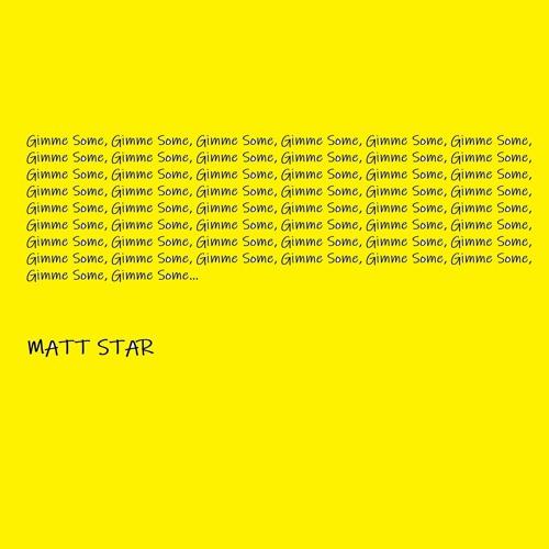 MattStar - GimmeSome - FreeDL