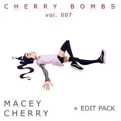 Cherry Bombs: Vol 007 + Edit Pack
