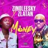 Download Zinoleesky - Money (feat. Zlatan) Mp3