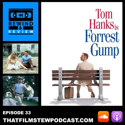 Rewind & Review Ep 33 - Forrest Gump (1994)