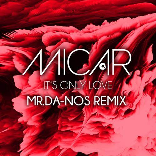 MICAR - It´s Only Love (Mr.Da-Nos Remix)