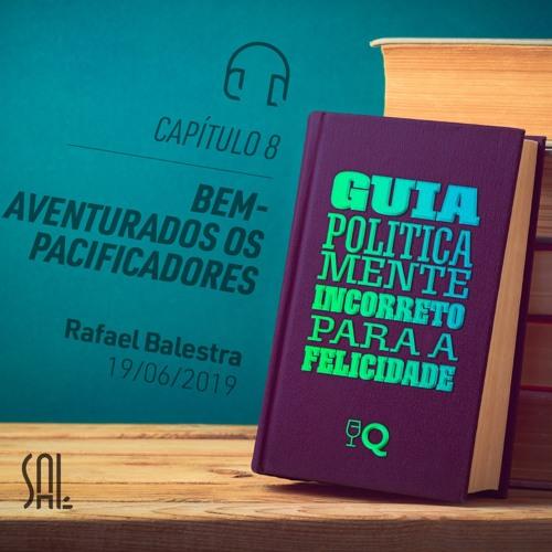 GPIF - #8 Bem-aventurados os Pacificadores - Rafael Balestra - 19/06/2019