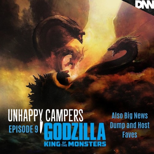 Unhappy Campers 9. Godzilla King of the Monsters (2019) and More