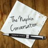 """2019-06-30   The Napkin Conversation   """"Series Introduction"""" by Rob Good"""