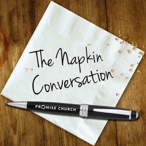 The Napkin Conversation - Promise Church