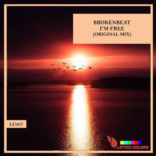 BrokenBeat- I'm Free (Original Mix)