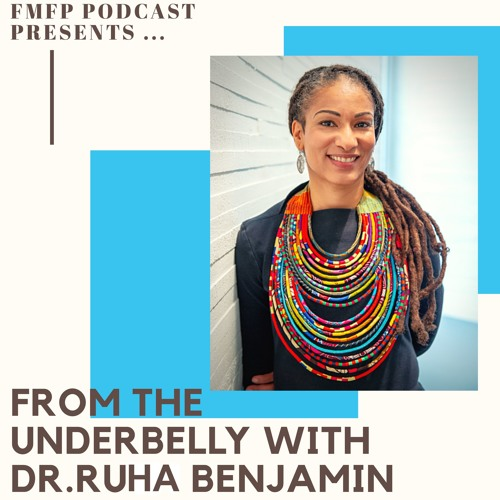 From the Underbelly with Dr. Ruha Benjamin