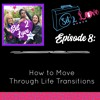 SET 2 LOVE (Ep. 08): How to Move Through Life Transitions