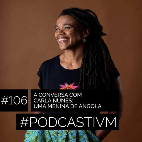 #106 À Conversa Com Carla Nunes: Uma Menina de Angola